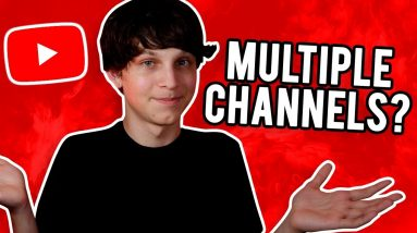 Should You Have Multiple YouTube Channels?